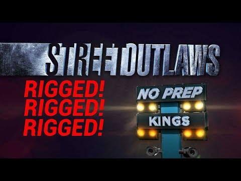 STREET OUTLAWS NO-PREP KINGS IS RIGGED! Here's why!