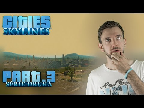 EXPANZE ÚZEMÍ | Cities Skylines S02 #03