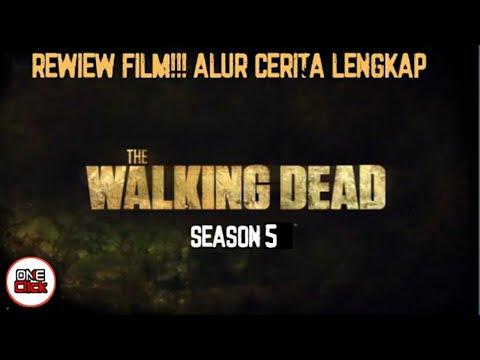Review film!! Alur cerita lengkap film the walking dead. season 5