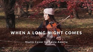 When A Long Night Comes, OST While You Were Sleeping (Eddy Kim) Violin Cover by Kezia Amelia