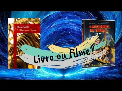 Livro x filme #2 - A máquina do tempo, H.G. Wells | Nata da Leitura