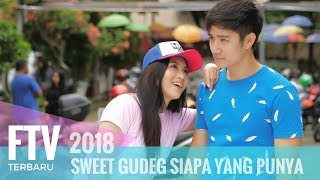 Video FTV Denira Wiraguna & Kenny Austin - Sweet Gudeg Siapa Yang Punya MP3, 3GP, MP4, WEBM, AVI, FLV Juni 2018
