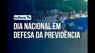 Programa ADURN TV 175 - Dia Nacional em Defesa da Previdência