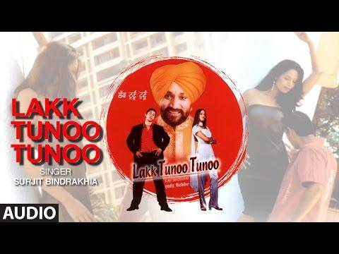 Lakk Tunoo Tunoo | Surjit Bindrakhia | Full Audio
