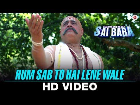 Hum Sab To Hai Lene Wale Video Song Brahmaand Nayak Saibaba