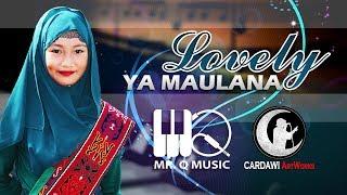Video Lovely - Ya Maulana  (Maranao Version) MP3, 3GP, MP4, WEBM, AVI, FLV November 2018