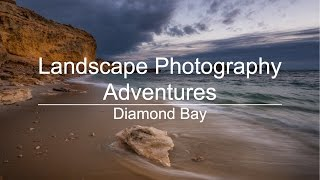 Landscape Photography Adventures - Diamond Bay