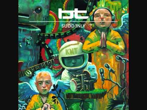 BT- Suddenly (Cicada Remix)