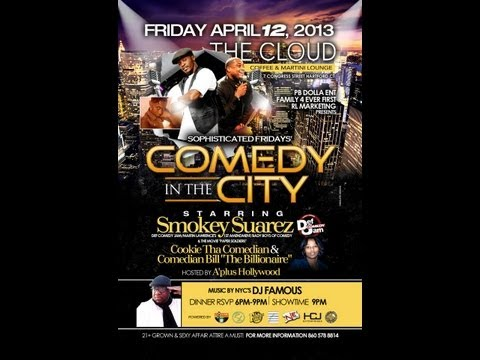 PB DOLLA ENT, FAMILY 4 EVER FIRST & RL MARKETING presents  Comedy In The City starring SMOKEY SUAREZ