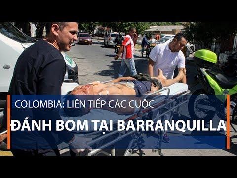 Colombia: Liên tiếp các cuộc đánh bom tại Barranquilla | VTC1 - Thời lượng: 52 giây.