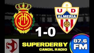 Mallorca 1 0 Almería | Audio Superderby de Candil Radio |