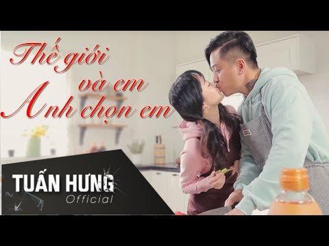 Thế Giới Và Em, Anh Chọn Em ! | Tuấn Hưng | Official MV - Thời lượng: 4:44.