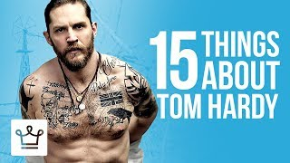 Video 15 Things You Didn't Know About Tom Hardy MP3, 3GP, MP4, WEBM, AVI, FLV Oktober 2018