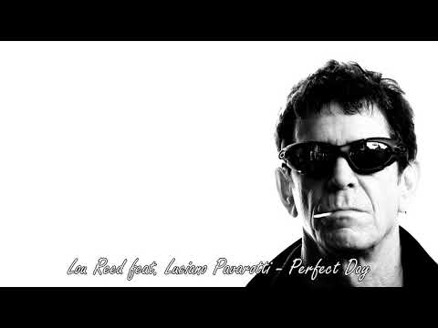 Lou Reed feat. Luciano Pavarotti - Perfect Day (Live 2002)