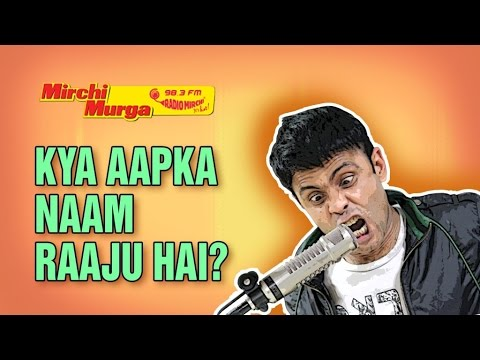 Video Mirchi Murga   Kya aapka naam Raju hai? download in MP3, 3GP, MP4, WEBM, AVI, FLV January 2017