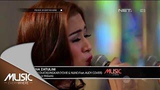 Yovie & Nuno Feat. Audy - Janji Di Atas Ingkar (Nina Zatulini Cover) - Music Everywhere