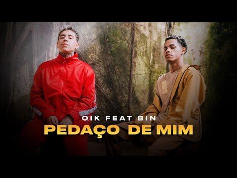 OIK - Pedaço de Mim ft. BIN