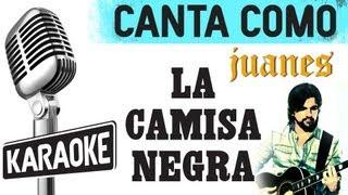 La Camisa Negra con letra  Juanes karaoke