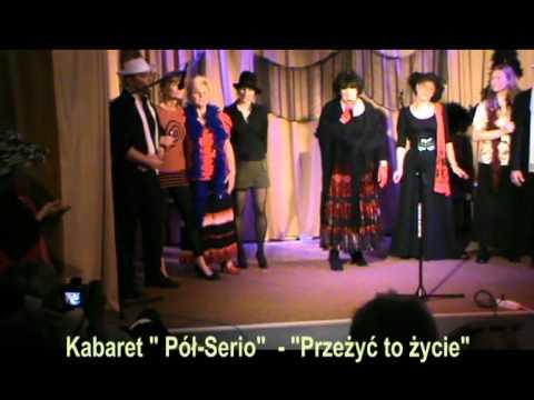 Kabaret Pół-Serio - Przeżyć to życie