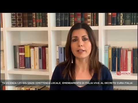 TG VICENZA | 27/03/2020 | EMITTENZA LOCALE,  EMENDAMENTO DI ITALIA VIVA  AL DECRETO 'CURA ITALIA'