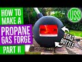 Download Lagu Building a Gas Forge out of a Propane Bottle Part II Mp3 Free