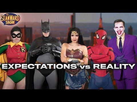 SUPERHERO Expectations VS Reality - Real Life Cosplay Edition! The Sean Ward Show