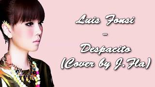 Video Luis Fonsi - Despacito (Cover by J.Fla) {Lyric Video} MP3, 3GP, MP4, WEBM, AVI, FLV Juni 2018