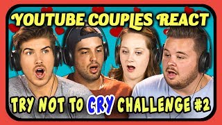 YOUTUBE COUPLES REACT TO TRY NOT TO CRY CHALLENGE #2