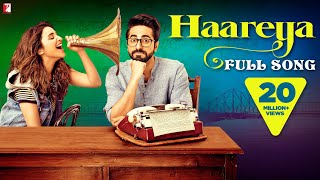 Nonton Haareya Song   Meri Pyaari Bindu   Ayushmann Khurrana   Parineeti Chopra   Arijit Singh Film Subtitle Indonesia Streaming Movie Download