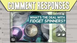 Comment Responses: What's The Deal With Fidget Spinners? by PBS Idea Channel