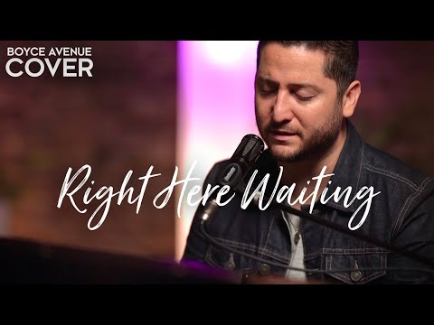 Right Here Waiting - Richard Marx (Boyce Avenue piano acoustic cover) on Spotify & Apple
