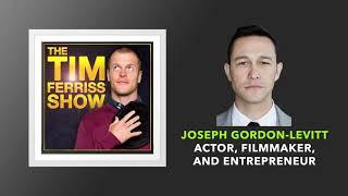 Joseph Gordon Levitt Interview   The Tim Ferriss Show (Podcast)