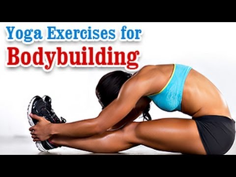 Yoga Exercises For Bodybuilding – A Perfect Body, Treatment & Daily Diet Tips in English