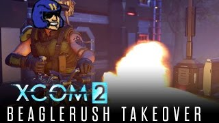 Let's Play XCOM 2 - Beaglerush Takeover