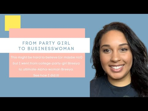 How to Transform Your Life | Story Time: I Went From Party Girl to Business Woman