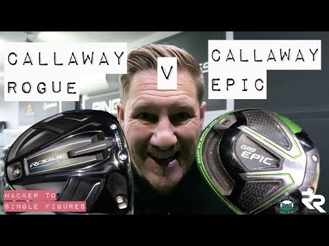 CALLAWAY ROGUE VS CALLAWAY EPIC DRIVER - MID HANDICAPPER