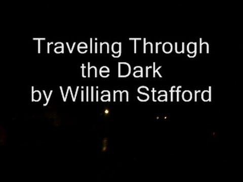 Traveling Through the Dark by William Stafford