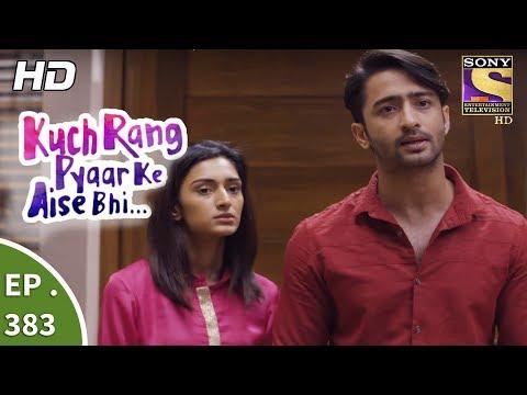 Download Kuch Rang Pyar Ke Aise Bhi - कुछ रंग प्यार के ऐसे भी - Ep 383 - 17th August 2017 HD Mp4 3GP Video and MP3