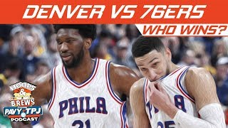 Denver Nuggets vs Philadelphia Sixers, who will win ?   Hoops N Brews