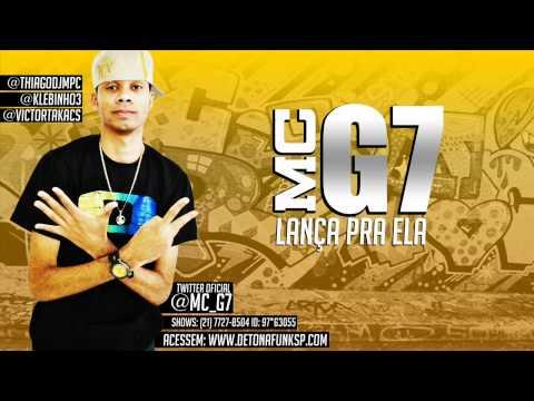 MC G7 - LANÇA PRA ELA ♪ ⋅THIAGO DJ MPC⋅ LANÇAMENTO 2013