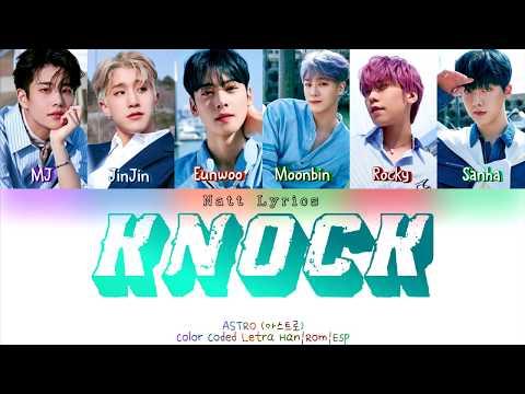 "ASTRO (아스트로) ""KNOCK"" (널 찾아가) Sub.Esp [Color Coded Letra Han|Rom|Esp] (NattLyrics)"