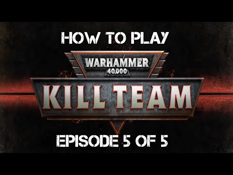 How To Play Kill Team Episode 5 of 5 Warhammer 40k Assualt and Morale.