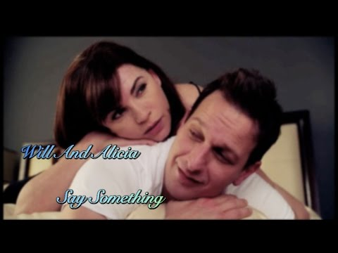 The Good Wife || Will and Alicia || Say Something