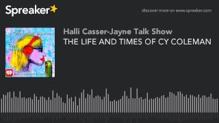 Source: https://www.spreaker.com/user/hallicasserjayne/the-life-a...cy-coleman He composed songs such as...