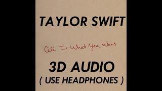 Video (3D AUDIO!!) Call It What You Want (USE HEADPHONES!!!) MP3, 3GP, MP4, WEBM, AVI, FLV Juni 2018