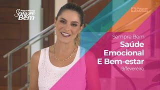 Programa Sempre Bem - Saúde Emocional E Bem-estar - 9/2/2020