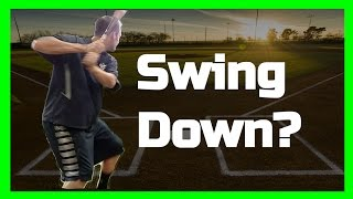 Baseball Coaching | Swing Down?