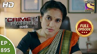 Crime Patrol Satark - Ep 895 - Full Episode - 11th February, 2018