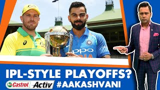 #CWC19: Should the WORLD CUP have IPL-style PLAYOFFS? | Castrol Activ #AakashVani EXTRA
