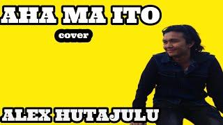 Video Alex Hutajulu  -  Aha Ma Ito MP3, 3GP, MP4, WEBM, AVI, FLV Agustus 2019